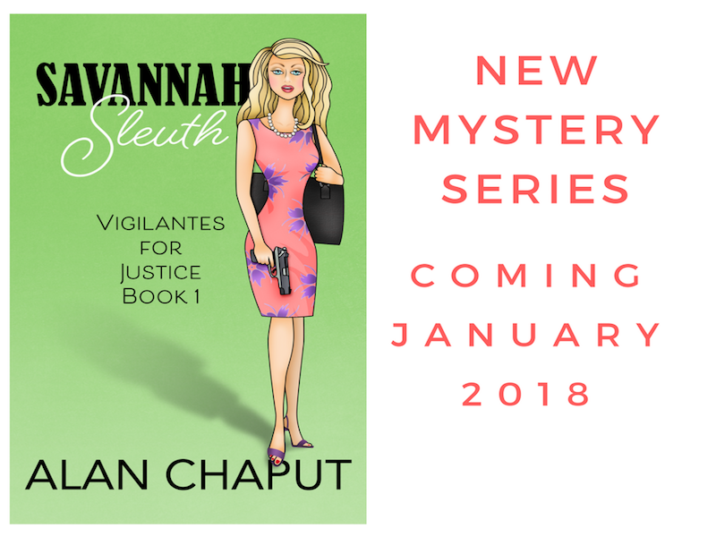 Savannah Sleuth Vigilantes for Justice Series on iTunes Southern Cozy Mystery. Alan Chaput Author of Southern Mystery novels, Women Mysteries, Southern Fiction Novels.