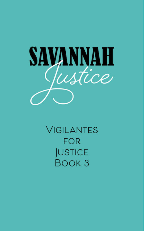 Savannah Justice Book Vigilantes for Justice Southern Cozy Mystery Series. Alan Chaput Author of Southern Mystery novels, Women Mysteries, Southern Fiction.