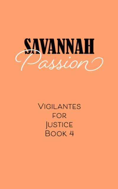 Savannah Passion Book Vigilantes for Justice Southern Cozy Mystery Series. Alan Chaput Author of Southern Mystery novels, Women Mysteries, Southern Fiction.