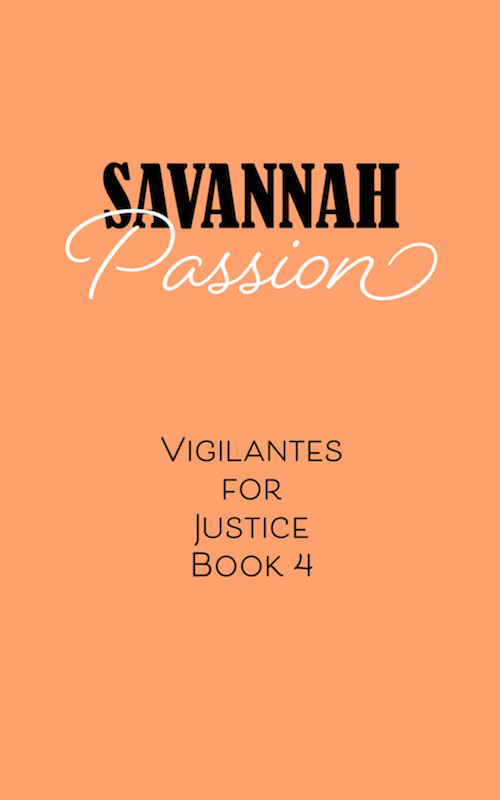 Savannah Passion Book, Vigilantes for Justice Southern Cozy Mystery. Alan Chaput Author of Southern Mystery novels, Women Mysteries, Southern Fiction Novels.