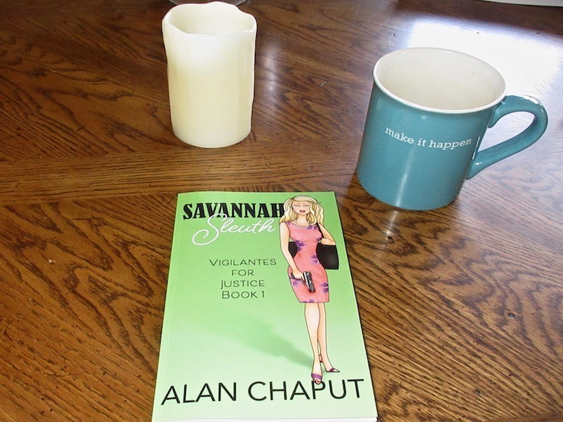 Savannah Sleuth Vigilantes by Alan Chaput Author of Southern Mystery novels, Women Mysteries, Southern Fiction Novels.