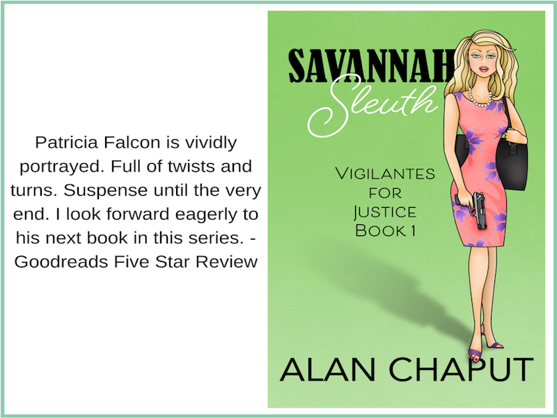 Review of Savannah Sleuth Vigilantes for Justice Series. Southern Cozy Mystery Novel by Alan Chaput Author of Southern Mystery novels, Women Mysteries, Southern Fiction Novels.
