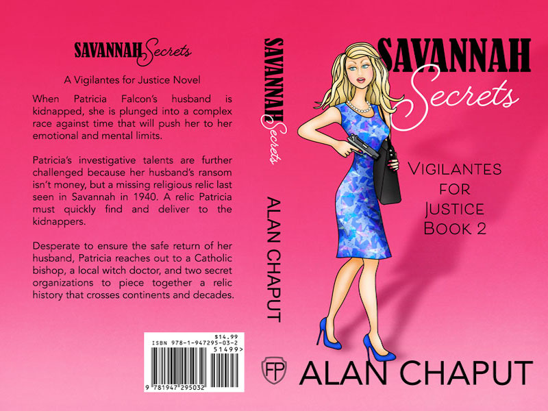 Savannah Secrets Mystery Novel in the Vigilantes by Alan Chaput Author of Southern Mystery novels, Women Mysteries, Southern Fiction Novels.
